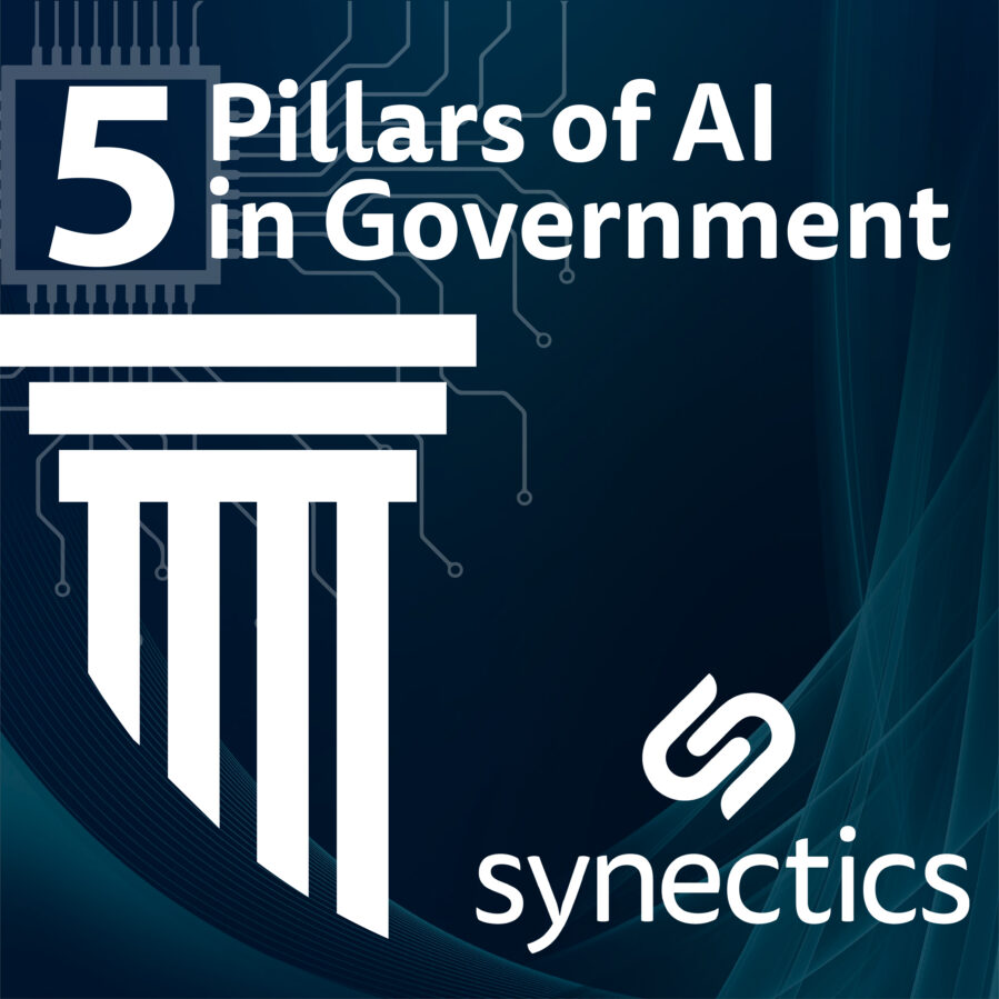 The five Pillars of AI in Government, Synectics Podcast